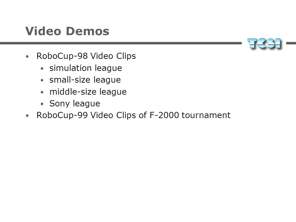 Video Demos RoboCup-98 Video Clips simulation league small-size league