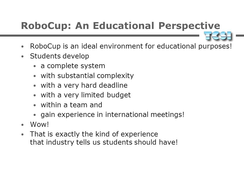 RoboCup: An Educational Perspective