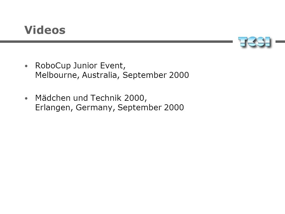 Videos RoboCup Junior Event, Melbourne, Australia, September 2000