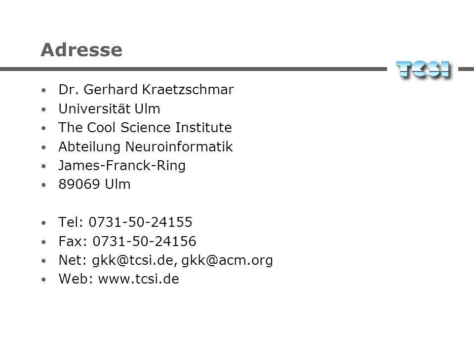 Adresse Dr. Gerhard Kraetzschmar Universität Ulm