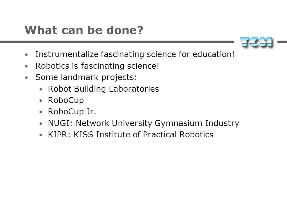 What can be done Instrumentalize fascinating science for education!