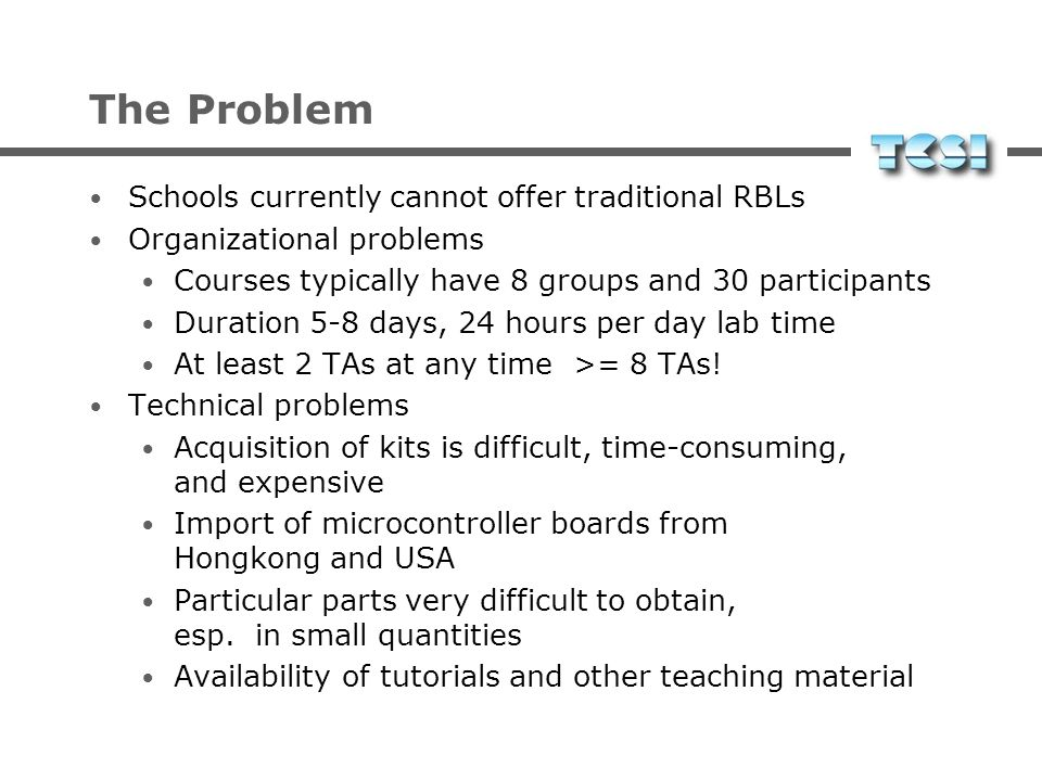 The Problem Schools currently cannot offer traditional RBLs