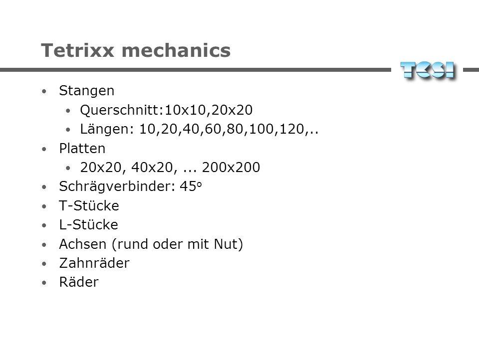 Tetrixx mechanics Stangen Querschnitt:10x10,20x20