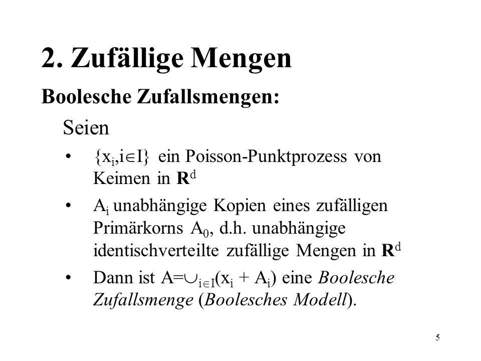 2. Zufällige Mengen Boolesche Zufallsmengen: Seien