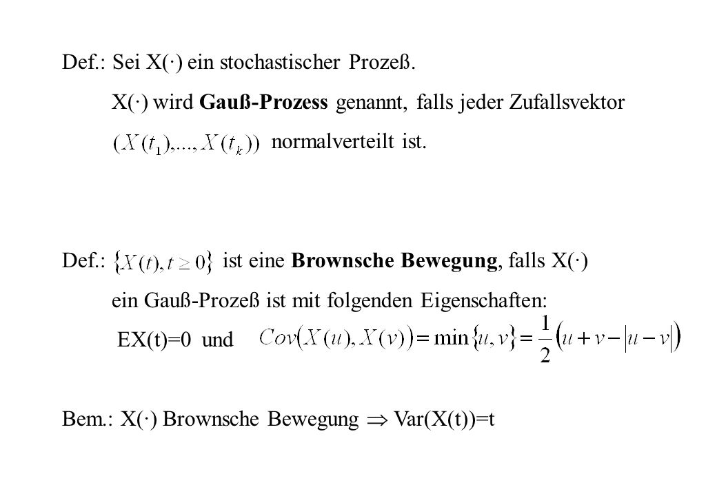 Def.: Sei X(·) ein stochastischer Prozeß.