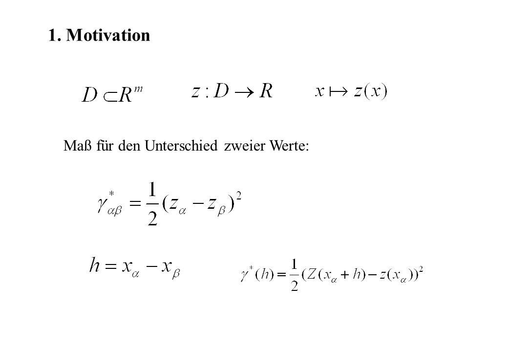 1. Motivation Maß für den Unterschied zweier Werte: