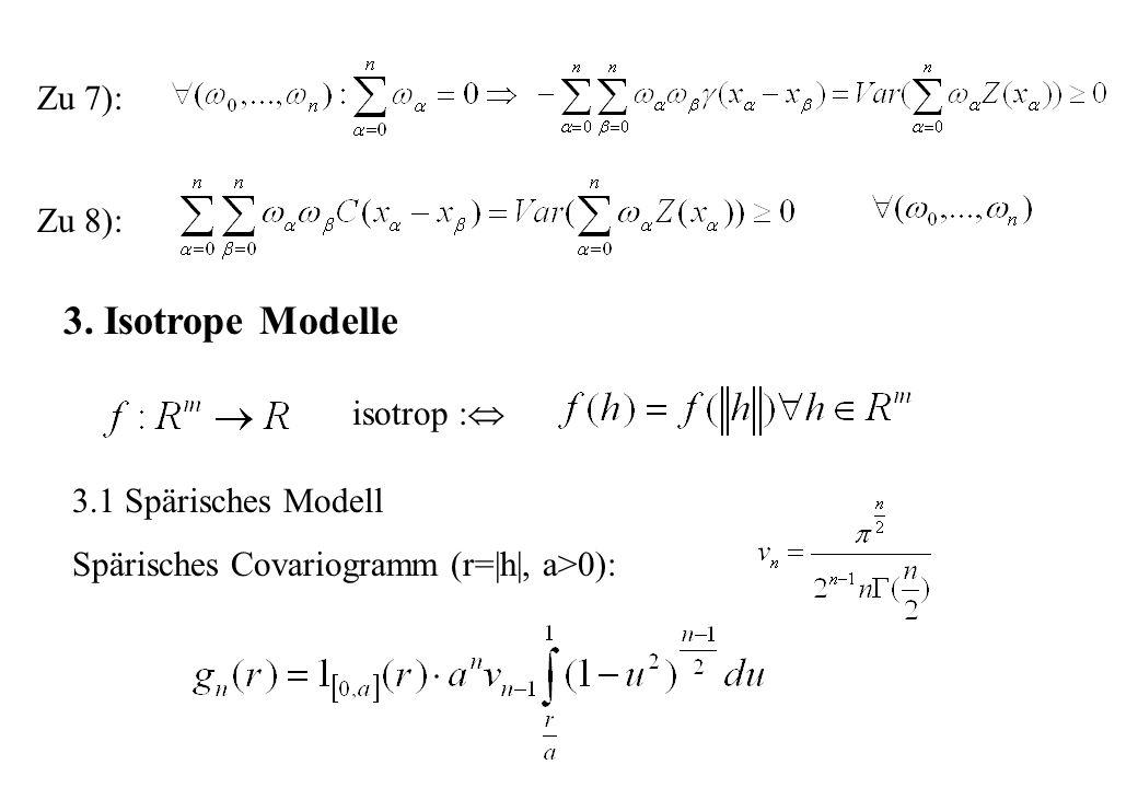 3. Isotrope Modelle Zu 7): Zu 8): isotrop : 3.1 Spärisches Modell