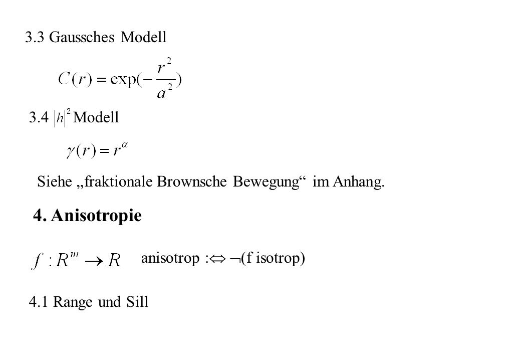 4. Anisotropie 3.3 Gaussches Modell 3.4 Modell
