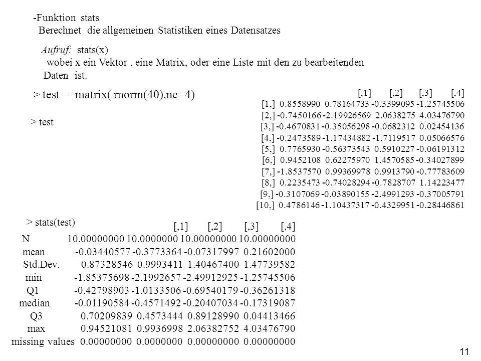 > test = matrix( rnorm(40),nc=4)