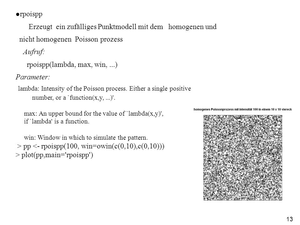 lambda: Intensity of the Poisson process. Either a single positive