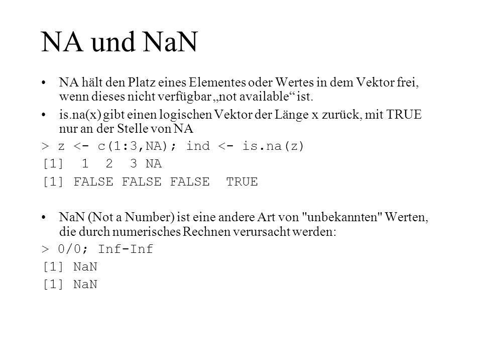 """NA und NaNNA hält den Platz eines Elementes oder Wertes in dem Vektor frei, wenn dieses nicht verfügbar """"not available ist."""