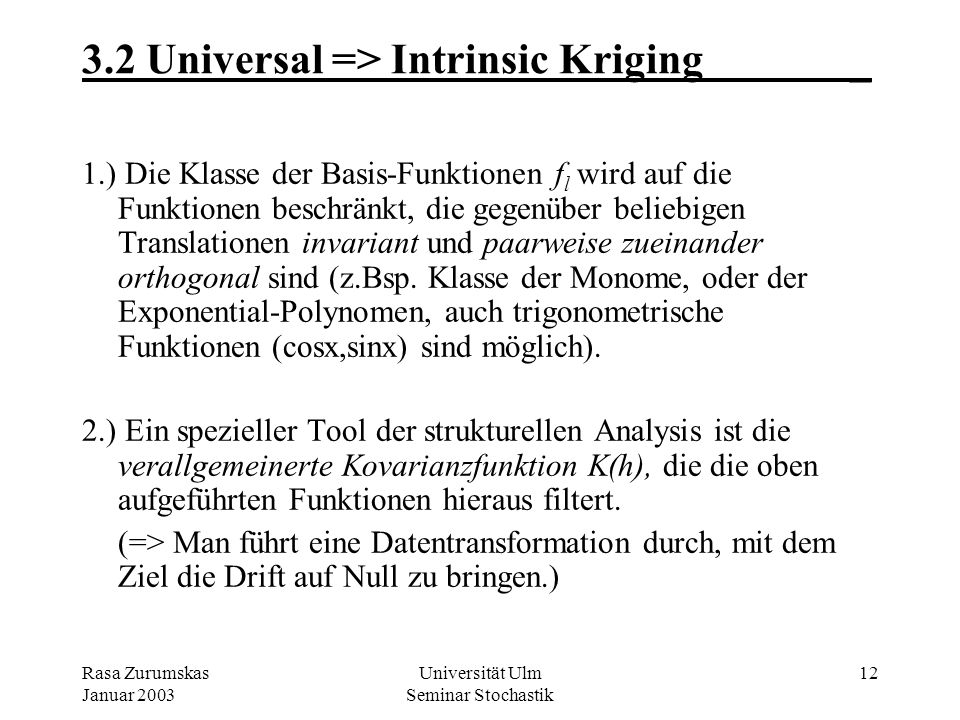 3.2 Universal => Intrinsic Kriging _