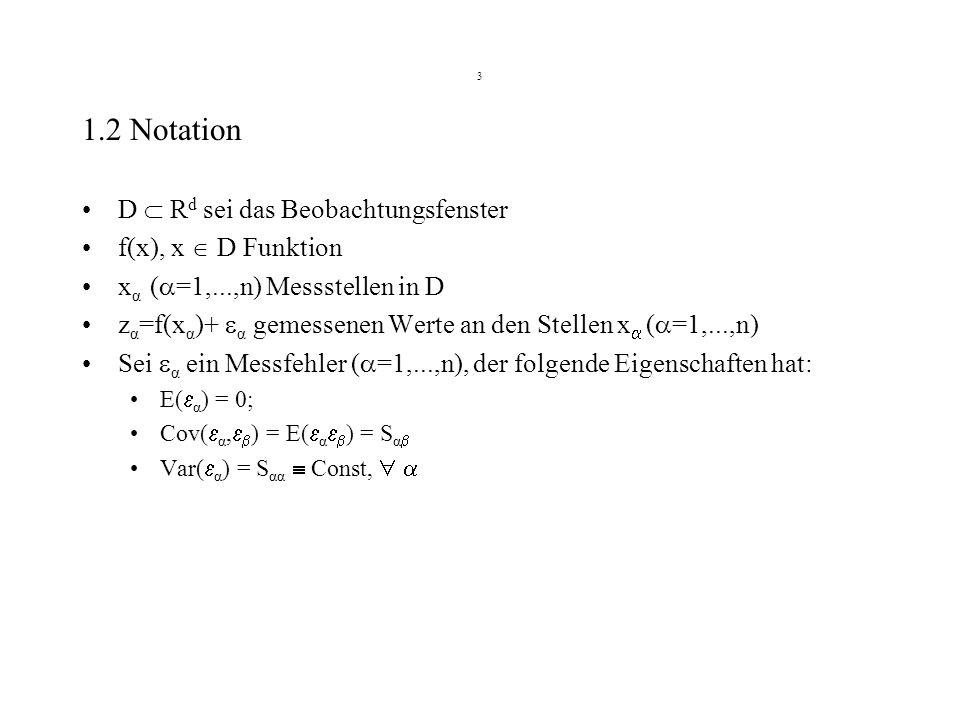 1.2 Notation D  Rd sei das Beobachtungsfenster f(x), x  D Funktion
