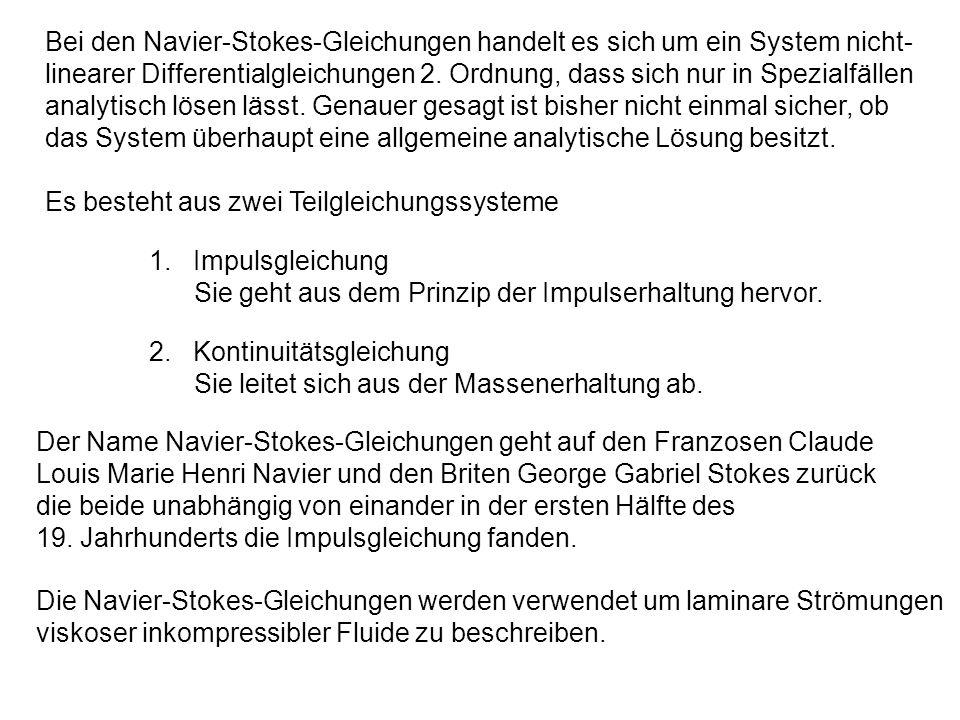 Bei den Navier-Stokes-Gleichungen handelt es sich um ein System nicht-