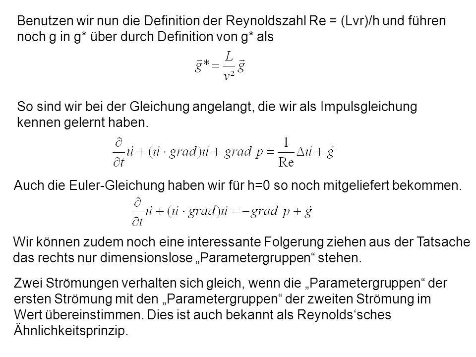 Benutzen wir nun die Definition der Reynoldszahl Re = (Lvr)/h und führen