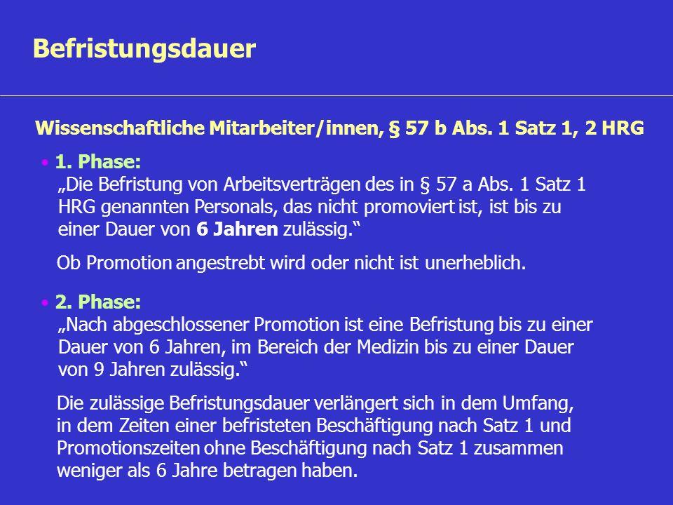 Befristungsdauer Wissenschaftliche Mitarbeiter/innen, § 57 b Abs. 1 Satz 1, 2 HRG.