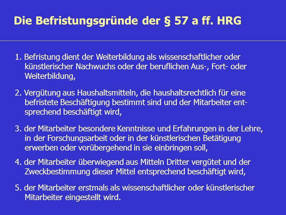 Die Befristungsgründe der § 57 a ff. HRG