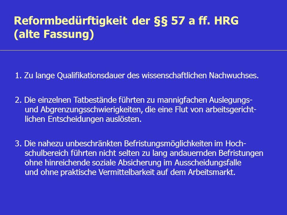 Reformbedürftigkeit der §§ 57 a ff. HRG (alte Fassung)