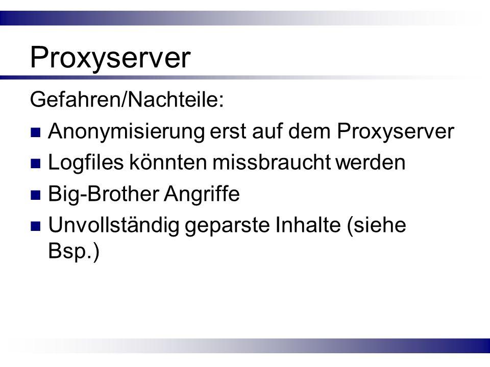 Proxyserver Gefahren/Nachteile: