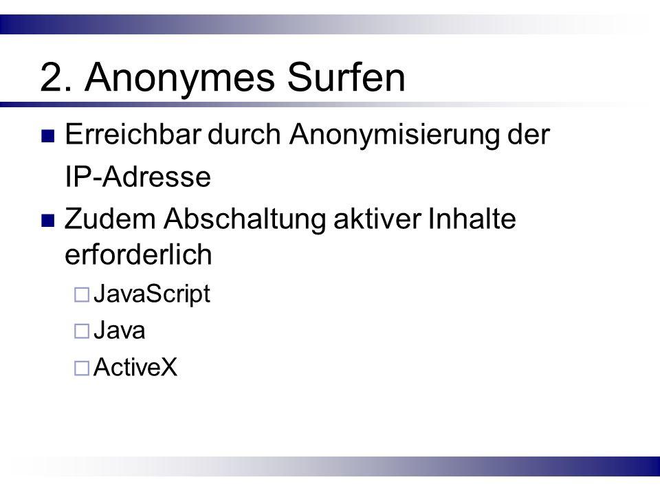 2. Anonymes Surfen Erreichbar durch Anonymisierung der IP-Adresse