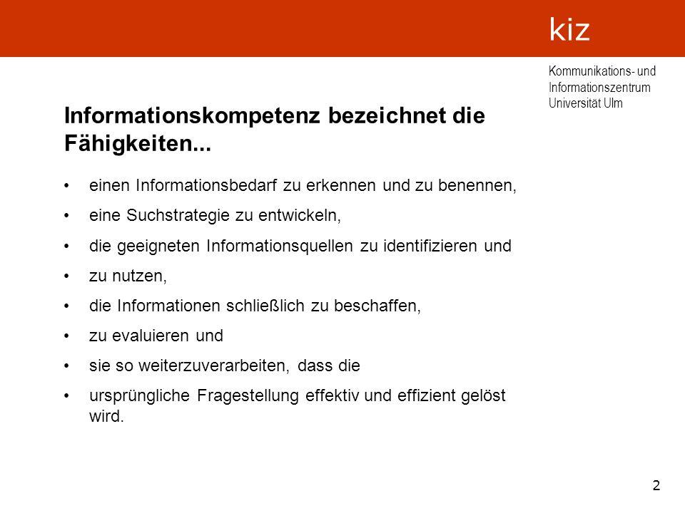 Informationskompetenz bezeichnet die Fähigkeiten...