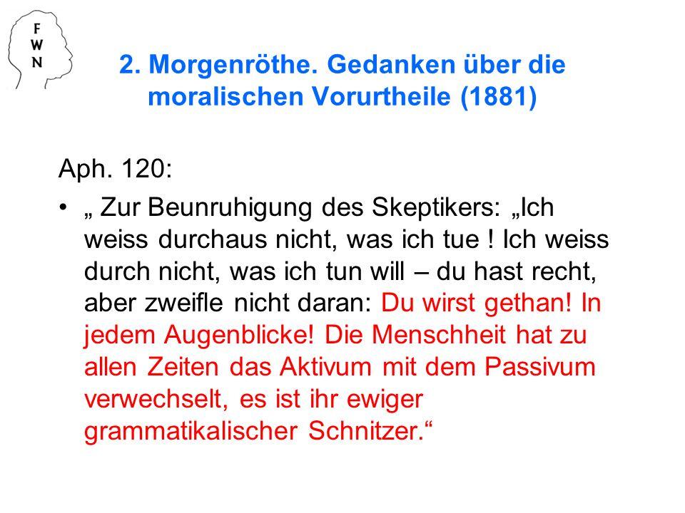2. Morgenröthe. Gedanken über die moralischen Vorurtheile (1881)