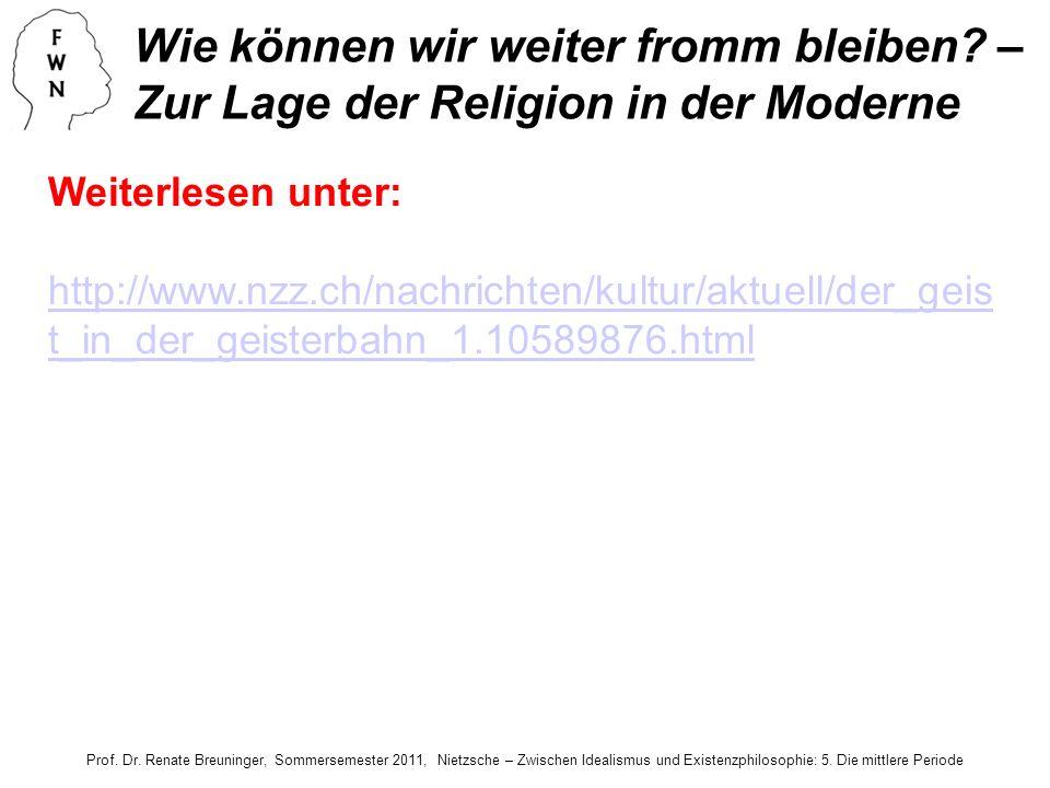 Prof. Dr. Renate Breuninger, Sommersemester 2011, Nietzsche – Zwischen Idealismus und Existenzphilosophie: 5. Die mittlere Periode