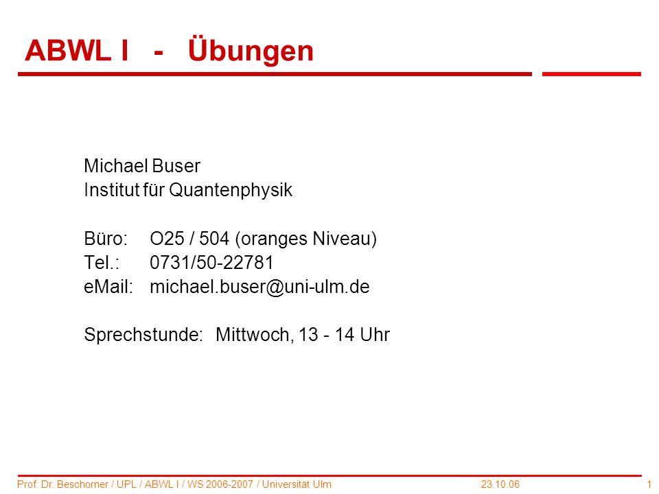 ABWL I - Übungen Michael Buser Institut für Quantenphysik