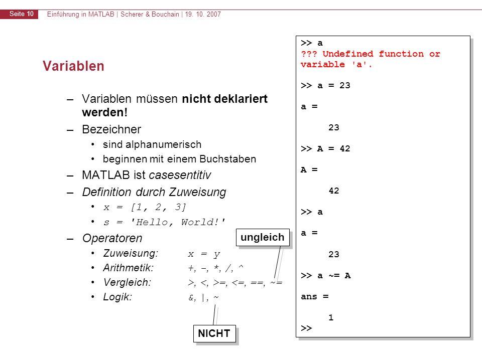 Variablen Variablen müssen nicht deklariert werden! Bezeichner