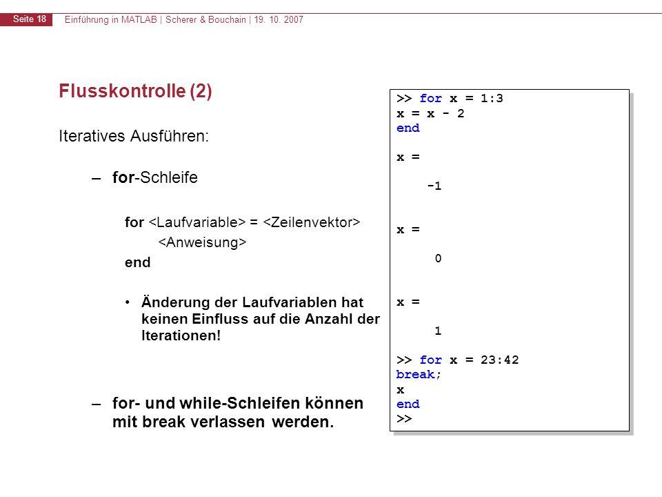 Flusskontrolle (2) Iteratives Ausführen: for-Schleife