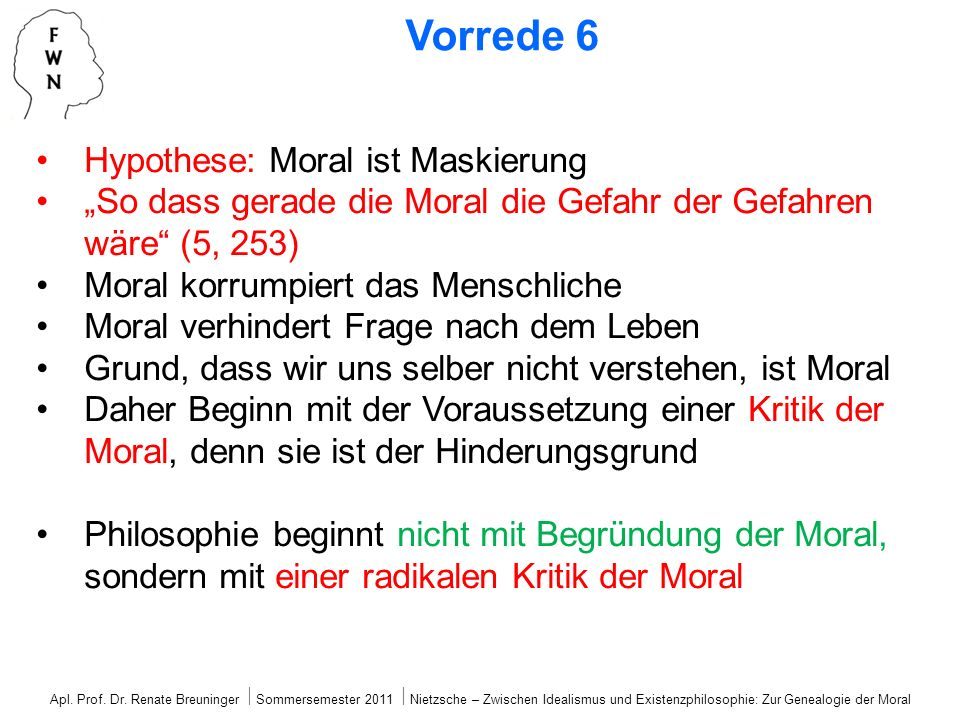 Vorrede 6 Hypothese: Moral ist Maskierung