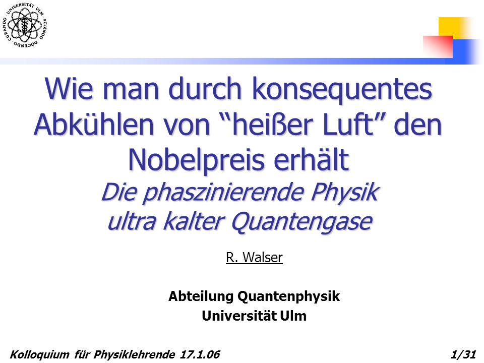 R. Walser Abteilung Quantenphysik Universität Ulm