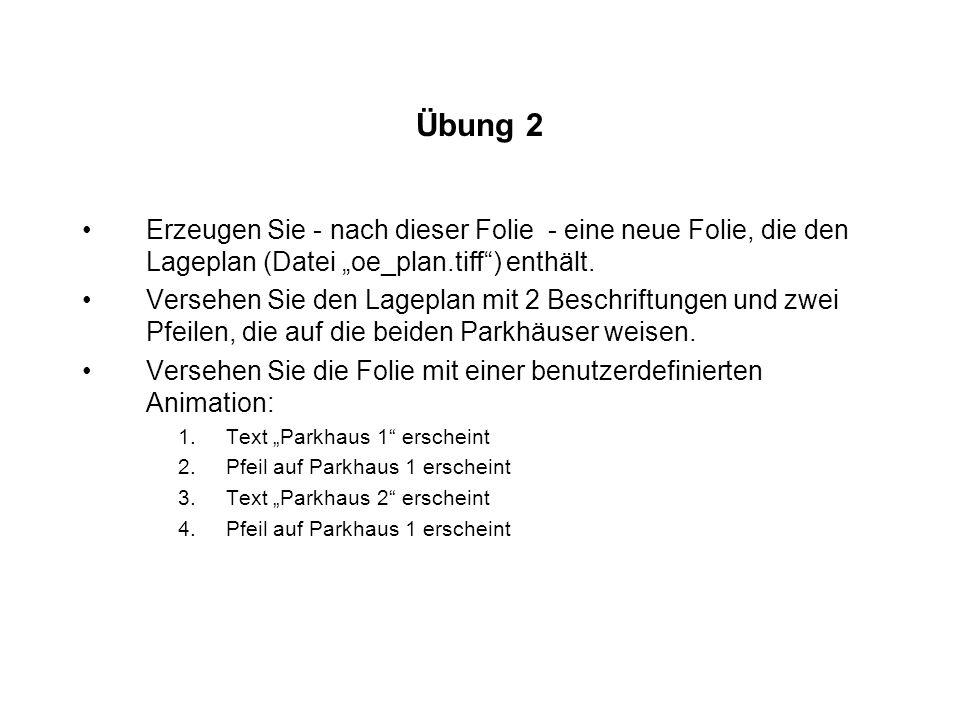 """Übung 2 Erzeugen Sie - nach dieser Folie - eine neue Folie, die den Lageplan (Datei """"oe_plan.tiff ) enthält."""