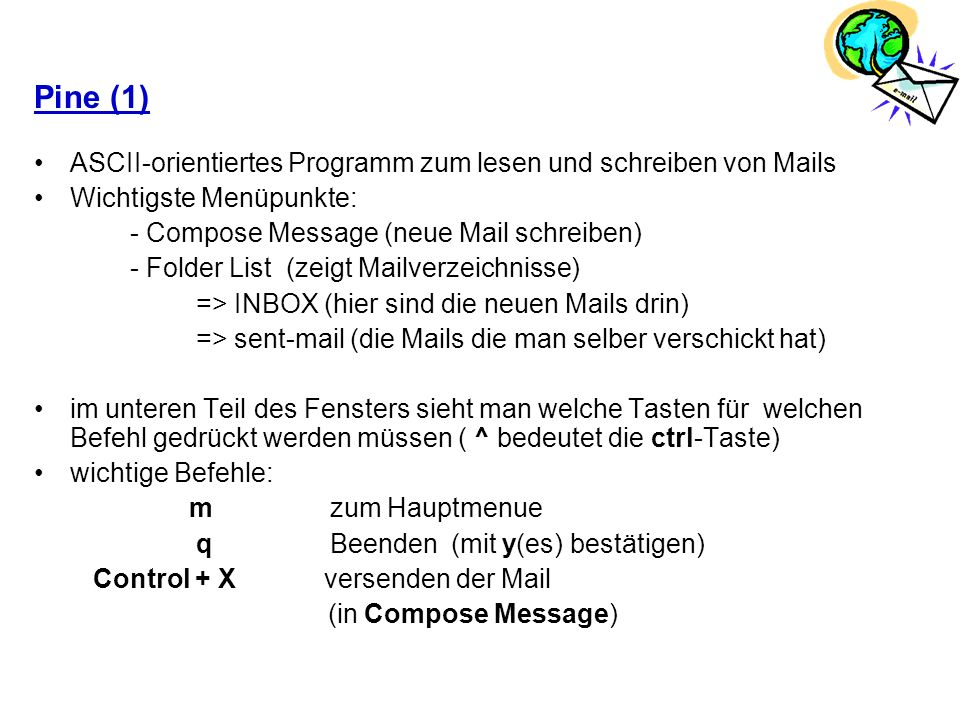 Pine (1) ASCII-orientiertes Programm zum lesen und schreiben von Mails