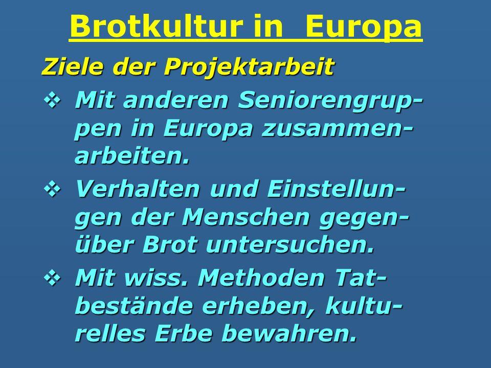 Brotkultur in Europa Ziele der Projektarbeit