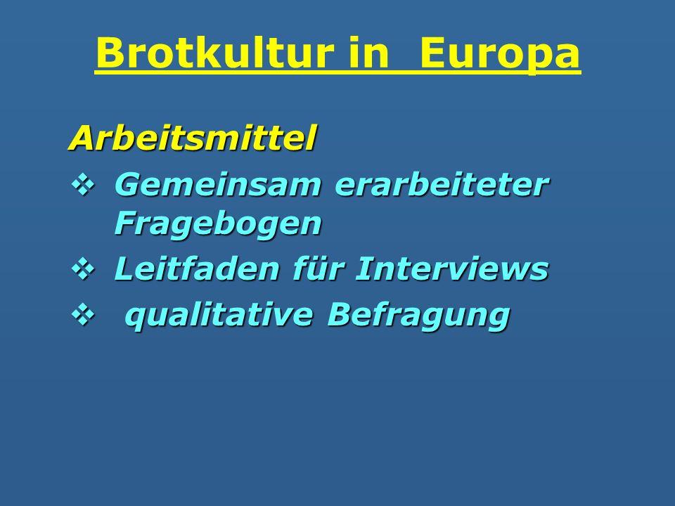 Brotkultur in Europa Arbeitsmittel Gemeinsam erarbeiteter Fragebogen