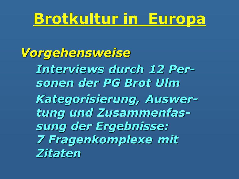 Brotkultur in Europa Vorgehensweise