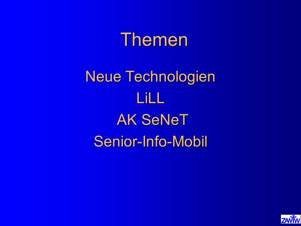Themen Neue Technologien LiLL AK SeNeT Senior-Info-Mobil