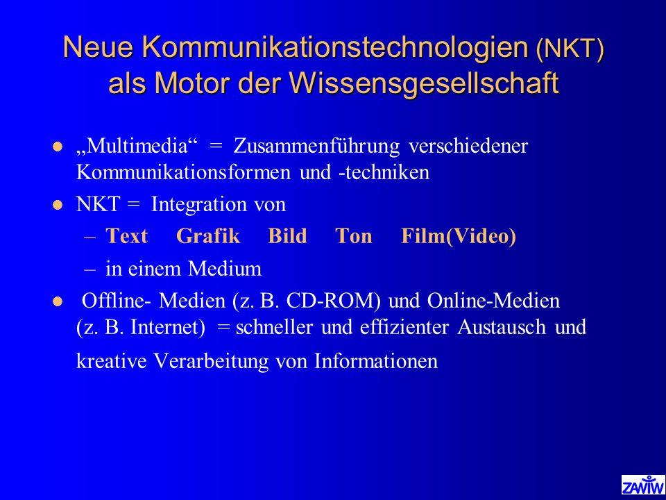 Neue Kommunikationstechnologien (NKT) als Motor der Wissensgesellschaft