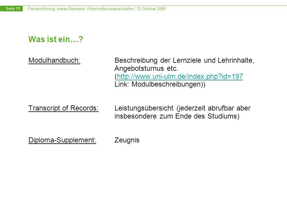Was ist ein… Modulhandbuch: Beschreibung der Lernziele und Lehrinhalte, Angebotsturnus etc. (http://www.uni-ulm.de/index.php id=197.