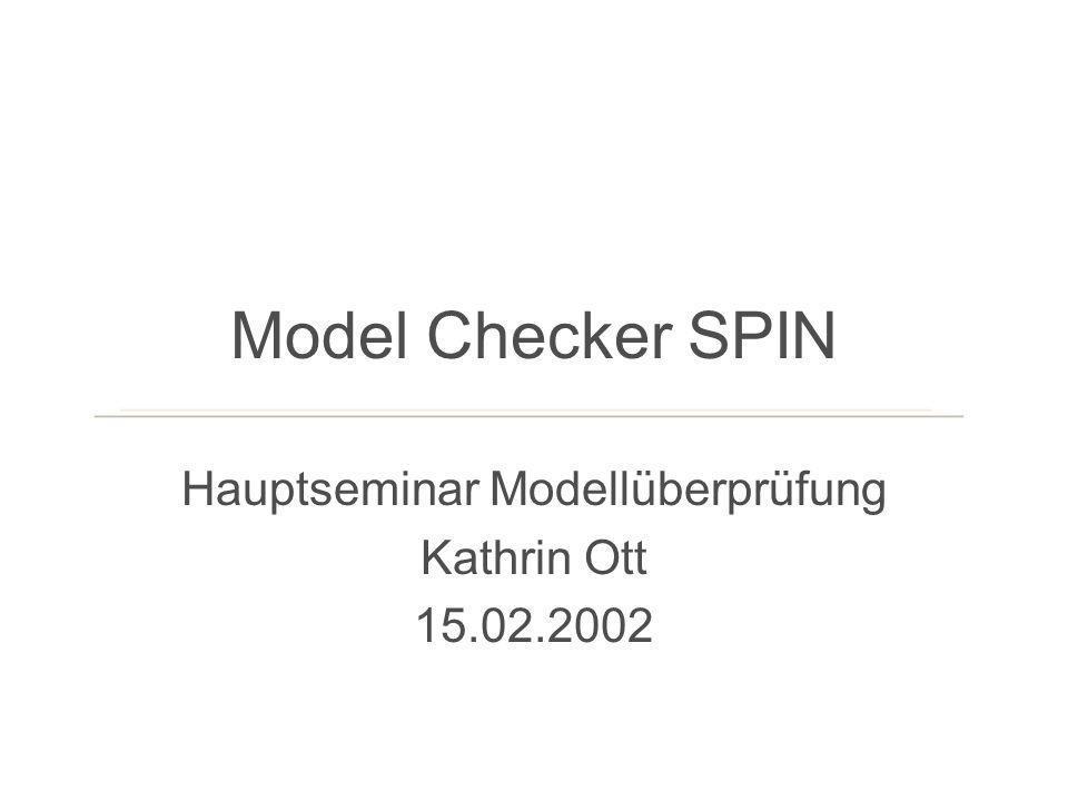Hauptseminar Modellüberprüfung Kathrin Ott 15.02.2002