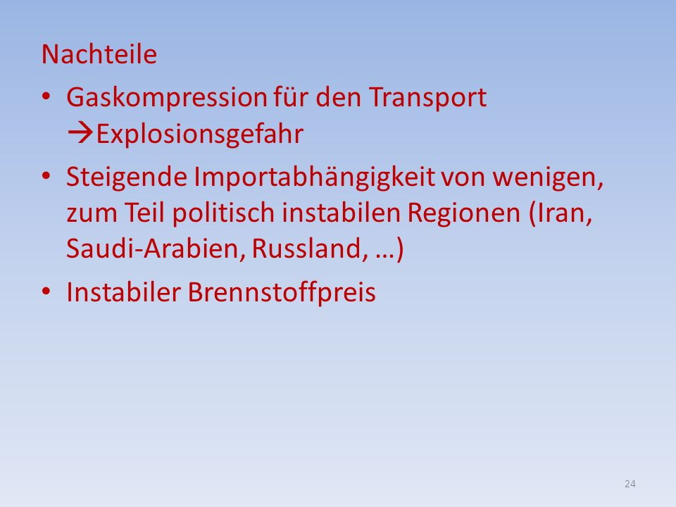 Nachteile Gaskompression für den Transport Explosionsgefahr.