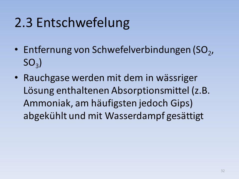 2.3 Entschwefelung Entfernung von Schwefelverbindungen (SO2, SO3)