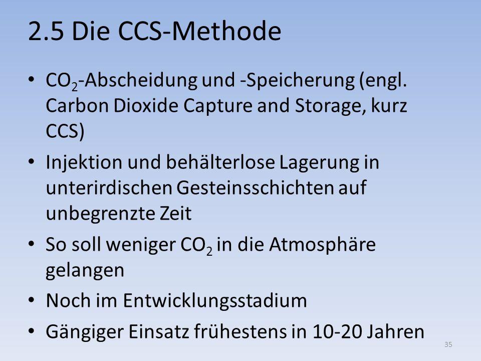 2.5 Die CCS-Methode CO2-Abscheidung und -Speicherung (engl. Carbon Dioxide Capture and Storage, kurz CCS)