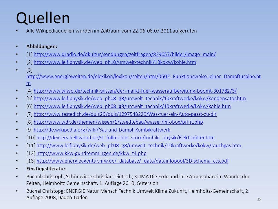 Quellen Alle Wikipediaquellen wurden im Zeitraum vom 22.06-06.07.2011 aufgerufen. Abbildungen: