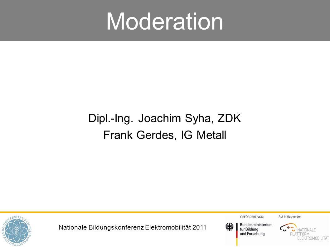 Dipl.-Ing. Joachim Syha, ZDK Frank Gerdes, IG Metall