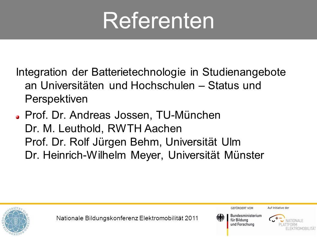 Referenten Integration der Batterietechnologie in Studienangebote an Universitäten und Hochschulen – Status und Perspektiven.