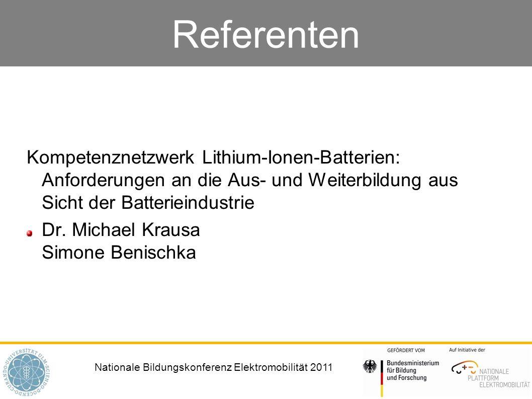Referenten Kompetenznetzwerk Lithium-Ionen-Batterien: Anforderungen an die Aus- und Weiterbildung aus Sicht der Batterieindustrie.