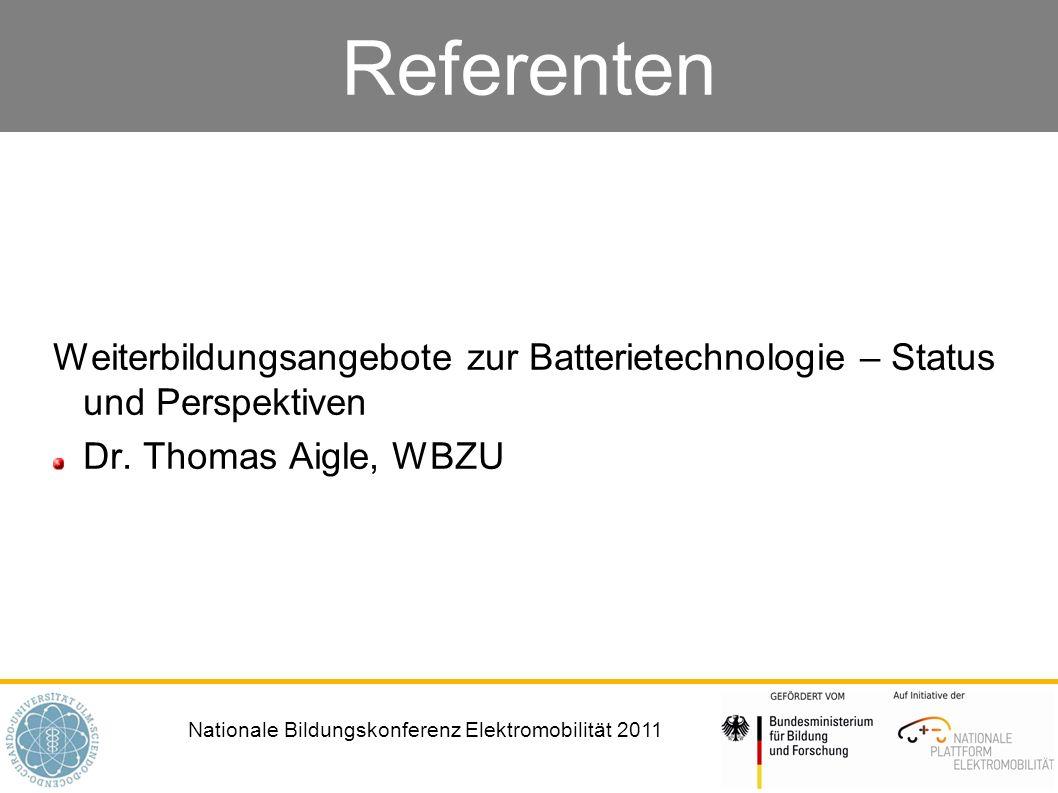 Referenten Weiterbildungsangebote zur Batterietechnologie – Status und Perspektiven.