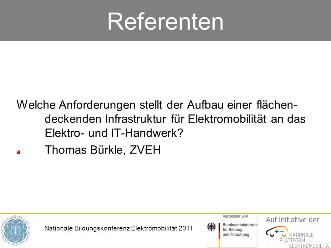 Referenten Welche Anforderungen stellt der Aufbau einer flächen deckenden Infrastruktur für Elektromobilität an das Elektro- und IT-Handwerk